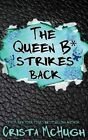 The Queen B* Strikes Back by Crista McHugh (Paperback / softback, 2015)