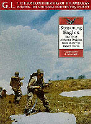Screaming Eagles: The 101st Airborne Division from D-Day to Desert Storm (G.I.: