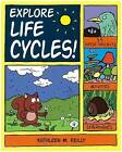 Explore Life Cycles!: 25 Great Projects, Activities, Experiments by Kathleen M. Reilly (Paperback, 2011)
