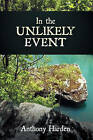 In the Unlikely Event by Anthony Harden (Hardback, 2010)