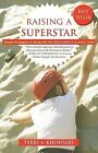 Raising a Superstar: Simple Strategies to Bring Out the Brilliance in Every Child by Terri A Khonsari (Paperback / softback, 2008)