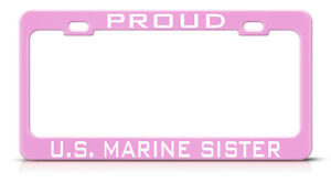 PROUD U.S UNITED STATES MARINE SISTER SOFT PINK License Plate Frame Tag Border