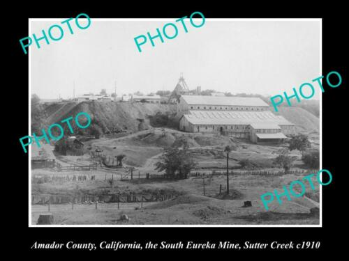 OLD 8x6 HISTORIC PHOTO OF SUTTER CREEK CALIFORNIA,THE SOUTH EUREKA MINE 1910