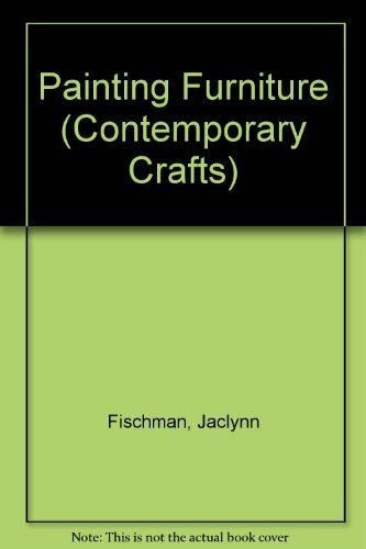 Painting Furniture (Contemporary Crafts)-Jaclynn Fischman