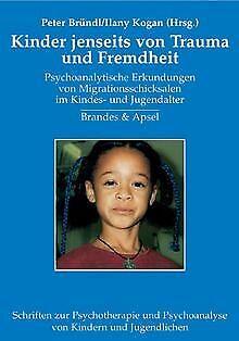 Kinder jenseits von Trauma und Fremdheit: Psychoana... | Buch | Zustand sehr gut