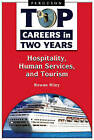 Top Careers in Two Years: Hospitality, Human Services, and Tourism by Rowan Riley (Hardback, 2007)