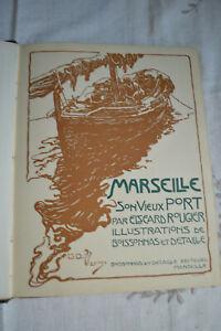 Marseille son vieux port par Elzéard Rougier Illustré par de Boissonnas Detaille