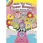Make Your Own Flower Bouquet Sticker Activity Book by Susan Bloomenstein (Paperback, 2016)