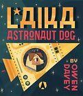 Laika: Astronaut Dog by Owen Davey (Hardback, 2013)