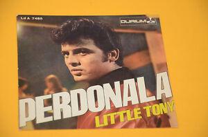 7-034-45-LITTLE-TONY-PERDONARLA-1-ST-ORIG-ITALIA-EX-SOLAMENTE-CUBIERTA-ONLY