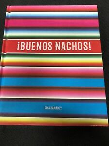 Details about ¡Buenos Nachos! A Tribute to Mexico's Most Brilliant Edible  Export Gina Hamadey