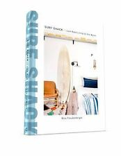 Surf Shack : Laid-Back Living by the Water by Nina Freudenberger (2017, Hardcover)