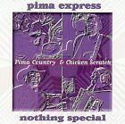 Nothing Special by Pima Express (CD, Jul-2001, Canyon Records)