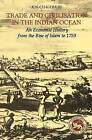 Trade and Civilisation in the Indian Ocean: An Economic History from the Rise of Islam to 1750 by K. N. Chaudhuri (Hardback, 1985)
