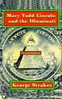 Mary Todd Lincoln and The Illuminati Second Edition 9781425910969