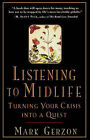 Listening to Midlife: Turning Your Crisis into a Quest by Mark Gerzon (Paperback, 1996)