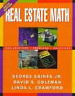 Real Estate Math : Explanations, Problems and Solutions by Linda L. Crawford, David S. Coleman and George, Jr. Gaines (1996, Paperback, Revised)
