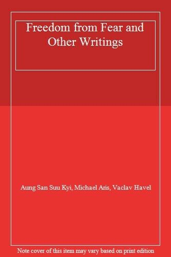 Freedom from Fear and Other Writings,Aung San Suu Kyi, Michael Aris, Vaclav Hav