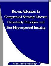 Recent Advances in Compressed Sensing Discrete Uncertainty Princ by Air Force In