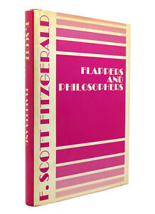 F. Scott Fitzgerald FLAPPERS AND PHILOSOPHERS  1st Edition Thus