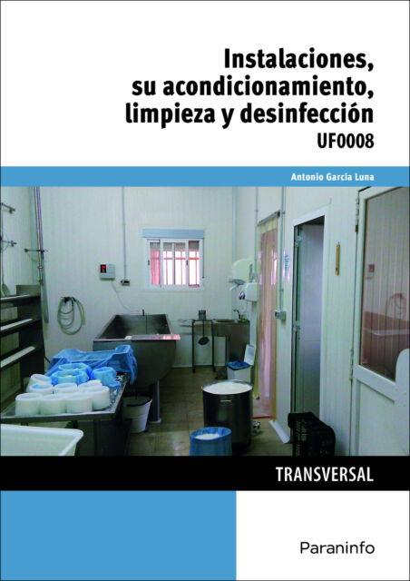 Instalaciones, su acondicionamiento, limpieza y desinfección