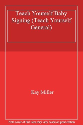 Teach Yourself Baby Signing (TYG),Kay Miller