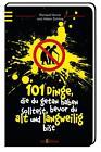 101 Dinge, die du getan haben solltest, bevor du alt und langweilig bist von Richard Horne und Helen Szirtes (2014, Taschenbuch)
