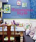 Homespun Style by Carol Hilker, Selina Lake and Joanna Simmons (2012, Hardcover)