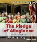 The Pledge of Allegiance: Introducing Primary Sources by Kathryn Clay (Paperback / softback, 2016)