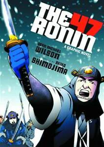 47-Ronin-A-Graphic-Novel-Samurai-Classic-Akiko-Shimojima-Sean-Wilson-GN-New-VF