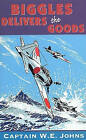 Biggles Delivers the Goods by W. E. Johns (Paperback, 1994)