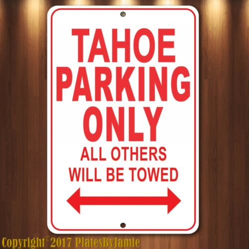 CHEVROLET TAHOE Parking Only Others Towed Man Cave Novelty Garage Aluminum Sign