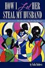 How I Let Her Steal My Husband by Nadia Mathews (Paperback / softback, 2010)