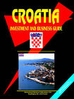 Croatia Investment & Business Guide by International Business Publications, USA (Paperback / softback, 2005)