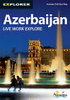 Azerbaijan Complete Residents Guide by Explorer Publishing and Distribution (Paperback, 2011)