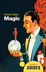 Magic: A Beginner's Guide by Robert Ralley (Paperback, 2010)