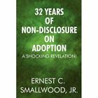 32 Years of Non-disclosure on Adoption a Shocking Revelation Smallwood Jr Ernest