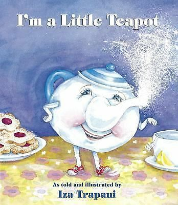 I'm a Little Teapot by Iza Trapani (Hardcover Book & DJ 1998) Book w Dust Jacket