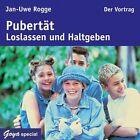 Pubertät. Loslassen und Halt geben. Der Vortrag von Jan Uwe Rogge (2009)