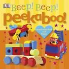 Peekaboo! Beep! Beep! by Dorling Kindersley Ltd (Board book, 2013)