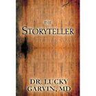 The Storyteller by Dr Lucky Garvin MD, Lucky Garvin (Paperback / softback, 2013)