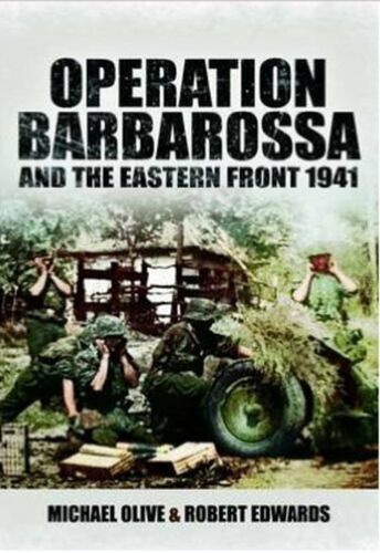 1 of 1 - Operation Barbarossa and the Eastern Front 1941, New, Robert Edwards, Michael Ol