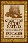 Stampede of the Natives, Linguistic Tracks Unveiling the Loss of the Mystical Kundalini by Barbara M Redzisz (Paperback / softback, 2013)