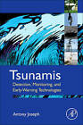 Tsunamis: Detection, Monitoring, and Early-Warning Technologies by Antony Joseph (Hardback, 2011)