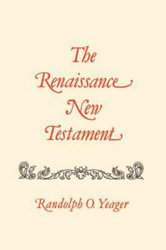 The Renaissance New Testament 2 by Randolph O. Yeager (1998, Paperback)