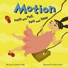 Motion: Push and Pull, Fast and Slow by Darlene R Stille (Paperback / softback, 2004)