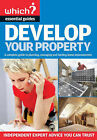 Develop Your Property: A Complete Guide to Managing, Building and Funding Home Extensions by Kate Faulkner (Paperback, 2007)