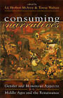 Consuming Narratives: Gender and Monstrous Appetites in the Middle Ages and the Renaissance by University of Wales Press (Hardback, 2002)
