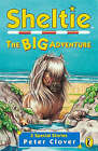 Sheltie: The Big Adventure by Peter Clover (Paperback, 1999)