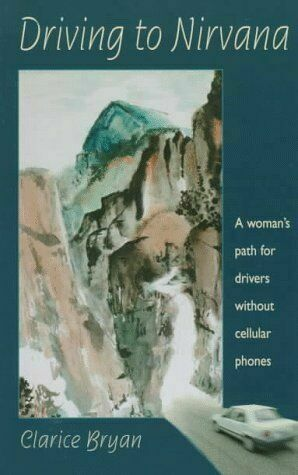 Driving to Nirvana : A Woman's Path for Drivers Without Cellular Phones